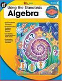 Using the Standards - Algebra, Grade K, Terry Huston, 074242880X