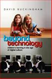 Beyond Technology : Children's Learning in the Age of Digital Culture, Buckingham, David, 0745638805