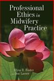 Professional Ethics in Midwifery Practice, Foster, Illysa R. and Lasser, Jon, 0763768804