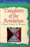 Daughters of the Revolution : Classic Essays by Women, Lester, James D., 0844258806