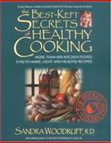 The Best Kept-Secrets of Healthy Cooking, Sandra Woodruff, 0895298805