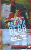 So Long, Hector Bebb, Berry, Ron, 1902638808