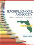 Florida Version Teachers Schools and Society : Brief Introduction to Education, Sadker, David M. and Zittleman, Karen, 0077518802