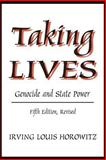 Taking Lives : Genocide and State Power, Horowitz, Irving Louis, 0765808803
