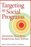 Targeting in Social Programs : Avoiding Bad Bets Removing Bad Apples, Schuck, Peter H. and Zeckhauser, Richard J., 0815778805