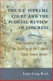 The U.S. Supreme Court and the Judicial Review of Congress : Two Hundred Years in the Exercise of the Court's Most Potent Power, Keith, Linda Camp, 0820488801