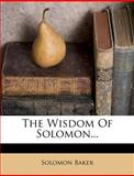 The Wisdom of Solomon..., Solomon Baker, 1277018804