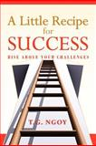 A Little Recipe for Success, T. G. Ngoy, 146917880X