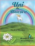 Uni the Unicorn, Alexsandra L. Petry, 1479768804