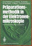 Präparationsmethodik in der Elektronenmikroskopie : Eine Einführung Für Biologen und Mediziner, Robinson, David G., 3540158804