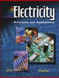 Electricity : Principles and Applications, Fowler, Richard J., 0078288800