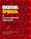 Medical Spanish : Conversational Approach, Kearon, Maria A. and Kearon, Thomas P., 0155578804