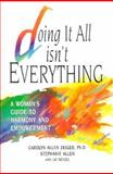 Doing It All Isn't Everything, Stephanie Allen and Carolyn A. Zeiger, 0963278800