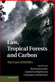 Law, Tropical Forests and Carbon : The Case of REDD+, , 1107028809