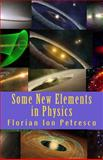 Some New Elements in Physics, Florian Ion Petrescu, 1467948802