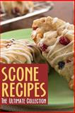 Scone Recipes: the Ultimate Collection, Jennifer Hastings and Encore Books, 1500438804