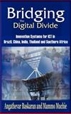 Bridging the Digital Divide : Innovation Systems for ICT in Brazil, China, India, Thailand, and Southern Africa, , 1905068808
