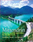 Mittendrin : Deutsche Sprache und Kultur für die Mittelstufe, Goulding, Christine and Otto, Wolff, 0131948806