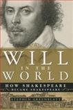 Will in the World : How Shakespeare Became Shakespeare (College Textbook Edition), Greenblatt, Stephen, 0393928802