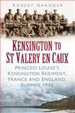 Kensington to St Valery en Caux, Robert Gardner, 0752468804