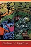 People of the Spirit : Exploring Luke's View of the Church, Twelftree, Graham H., 0801038804