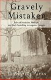 Gravely Mistaken, Janis Ann Parks, 1449978800