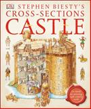 Stephen Biesty's Cross-Sections Castle, Stephen Biesty and Dorling Kindersley Publishing Staff, 1465408800