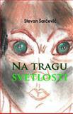 Na Tragu Svetlosti, Stevan Sarcevic and Lazar Janic, 1495418804
