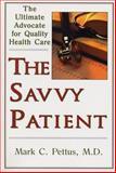The Savvy Patient, Mark Pettus, 1931868808