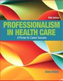 Professionalism in Health Care Plus NEW MyHealthProfessionsLab with Pearson EText--Access Card Package 5th Edition