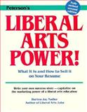 Liberal Arts Power! : What It Is and How to Sell It on Your Resume, Nadler, Burton J., 0878668802