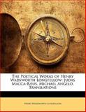 The Poetical Works of Henry Wadsworth Longfellow, Henry Wadsworth Longfellow, 1142108805