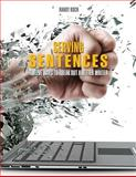Serving Sentences : Twelve Ways to Break Out a Better Writer, Koch, Randy, 1465258809