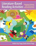 Literature-Based Reading Activities : Engaging Students with Literary and Informational Text, Yopp, Ruth Helen and Yopp, Hallie Kay, 013335881X