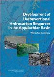 Development of Unconventional Hydrocarbon Resources in the Appalachian Basin : Workshop Summary, Committee on the Development of Unconventional Hydrocarbon Resources in the Appalachian Basin, 0309298814