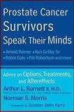Prostate Cancer Survivors Speak Their Minds, Arthur L. Burnett and Norman Morris, 0470578815