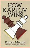 How Karpov Wins, Edmar Mednis, 0486278816