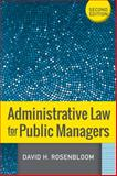 Administrative Law for Public Managers, David H Rosenbloom, 0813348811