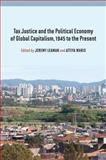 Tax Justice and the Political Economy of Global Capitalism, 1945 to the Present, , 0857458817