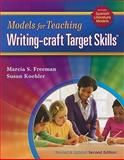 Models for Teaching Writing-Craft Target Skills, Freeman, Marcia S. and Koehler, Susan, 1934338818