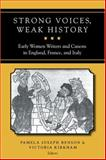 Strong Voices, Weak History : Early Women Writers and Canons in England, France, and Italy, , 0472098810
