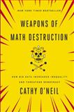 Weapons of Math Destruction 1st Edition