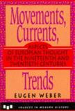 Movements, Currents, Trends : Aspects of European Thought in the 19th and 20th Centuries, Eugen Weber, 0669278815