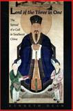 Lord of the Three in One : The Spread of a Cult in Southeast China, Dean, Kenneth, 0691028818