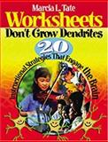 Worksheets Don't Grow Dendrites : 20 Instructional Strategies That Engage the Brain, Tate, Marcia L., 0761938818