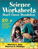 Science Worksheets Don't Grow Dendrites, Marcia L. Tate and Warren G. Phillips, 162087881X