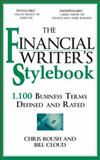 The Financial Writer's Stylebook, Bill Cloud and Chris Roush, 1933338814