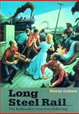 Long Steel Rail : The Railroad in American Folksong, Cohen, Norm, 0252068815