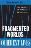 Fragmented Worlds, Coherent Lives, Pnina Motzafi-Haller, 0897898818