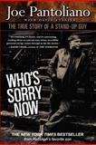 Who's Sorry Now: the True Story of a Stand-Up Guy, Joe Pantoliano, 1480118818
